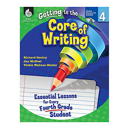 Shell Education Getting To The Core Of Writing: Essential Lessons For Every Student, Grade 4