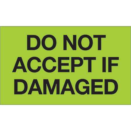 """Tape Logic® Preprinted Shipping Labels, DL1086, Do Not Accept If Damaged, Rectangle, 3"""" x 5"""", Fluorescent Green, Roll Of 500"""