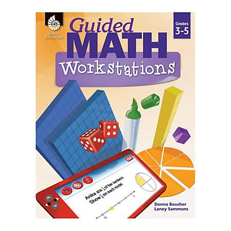 Shell Education Guided Math Workbook, Grades 3-5