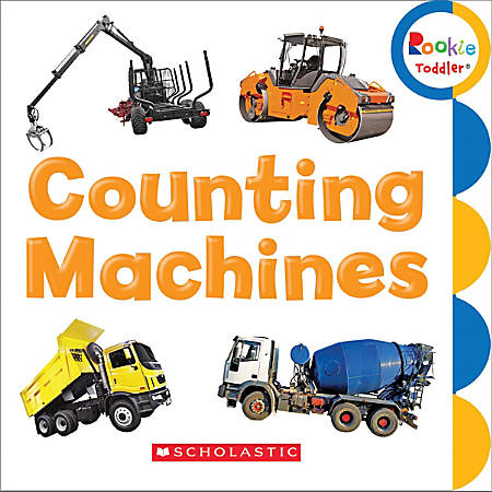 Scholastic Library Publishing Rookie Toddler, Counting Machines