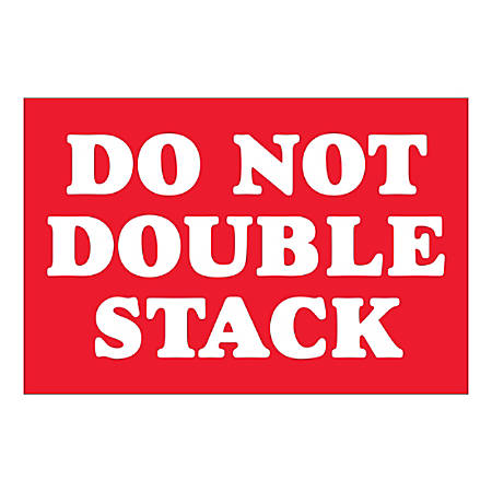"Tape Logic Safety Labels, ""Do Not Double Stack"", Rectangular, DL1614, 2"" x 3"", Red/White, Roll Of 500 Labels"