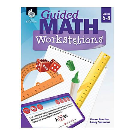 Shell Education Guided Math Workbook, Grades 6-8