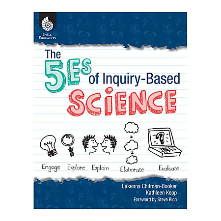 Shell Education The 5Es Of Inquiry-Based Science, Grades K-12