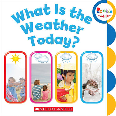 Scholastic Library Publishing Rookie Toddler, What Is The Weather Today?