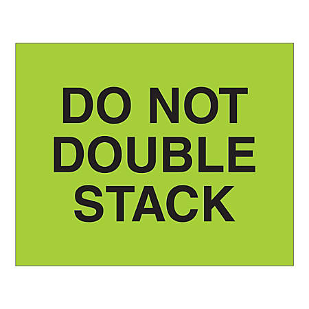 """Tape Logic Safety Labels, """"Do Not Double Stack"""", Rectangular, DL1627, 8"""" x 10"""", Fluorescent Green, Roll Of 250 Labels"""