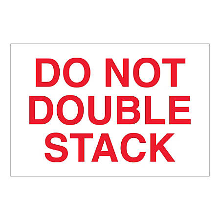 """Tape Logic Safety Labels, """"Do Not Double Stack"""", Rectangular, DL1617, 2"""" x 3"""", White/Red, Roll Of 500 Labels"""