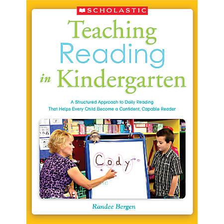 Scholastic Teaching Reading in Kindergarten By Randee Bergen