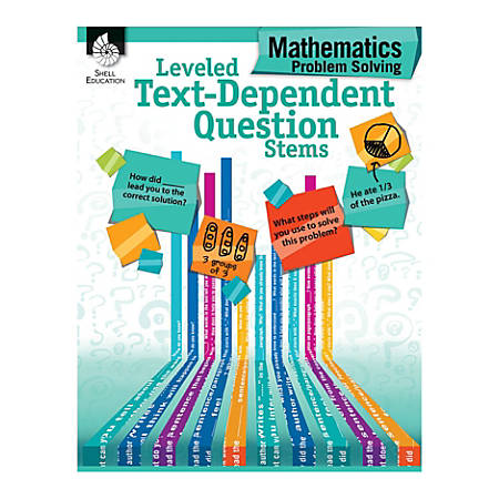 Shell Education Leveled Text-Dependent Question Stems: Mathematics Problem Solving