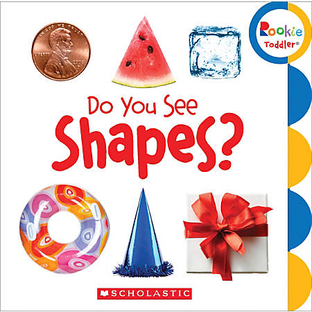 Scholastic Library Publishing Rookie Toddler, Do You See Shapes?