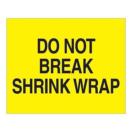"Tape Logic Safety Labels, ""Do Not Break Shrink Wrap"", Rectangular, DL1632, 8"" x 10"", Black/Yellow, Roll Of 250 Labels"