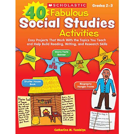 Scholastic 40 Fabulous Social Studies Activities