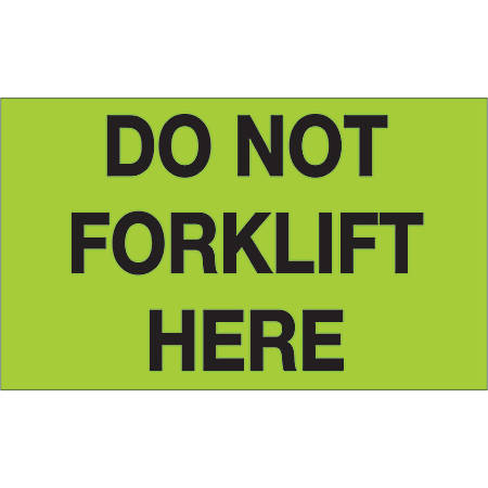 """Tape Logic® Preprinted Shipping Labels, DL1108, Do Not Forklift Here, Rectangle, 3"""" x 5"""", Fluorescent Green, Roll Of 500"""